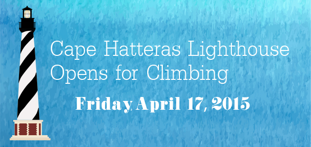 Cape Hatteras Lighthouse Opens for Climbing April 17